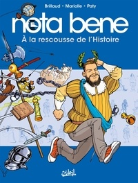 Benjamin Brillaud et Mathieu Mariolle - Nota Bene  : A la rescousse de l'histoire.