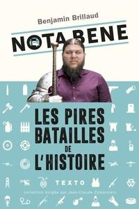 Benjamin Brillaud - Nota bene - Les pires batailles de l'histoire.