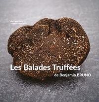 Benjamin Bruno - Les balades truffées de Benjamin Bruno.