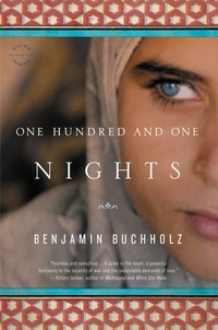 Benjamin Buchholz - One Hundred and One Nights - A Novel.