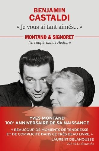 Benjamin Castaldi - Je vous ai tant aimés... - Montand et Signoret, un couple dans l'Histoire.
