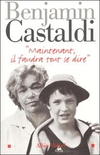 Benjamin Castaldi - Maintenant, il faudra tout se dire....