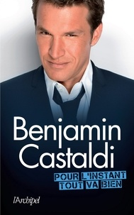 Benjamin Castaldi - Pour l'instant, tout va bien.