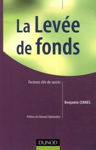 Benjamin Cernès - La Levée de fonds - Facteurs clés de succès.