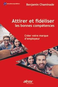 Attirer et fidéliser les bonnes compétences - Créer votre marque demployeur.pdf