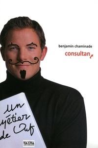 Benjamin Chaminade - Consultant - Un métier de ouf.