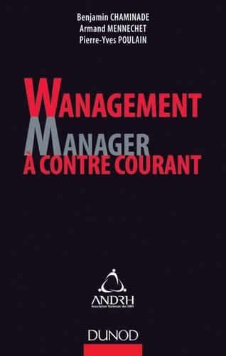 Benjamin Chaminade et Pierre-Yves Poulain - Wanagement : Manager à contre-courant.