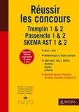 Benjamin Charignon et Clémence Bourdier - Réussir les concours Tremplin 1 & 2, Passerelle 1 & 2, Skema AST1 & AST2.