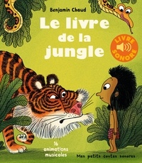 Benjamin Chaud - Le livre de la jungle - 16 animations musicales.