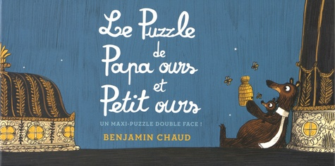 Benjamin Chaud - Le Puzzle de Papa ours et Petit ours.