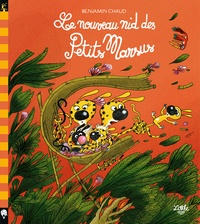 Benjamin Chaud - Les Petits Marsus  : Le nouveau nid des Petits Marsus.