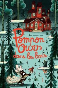 Benjamin Chaud - Pompon Ours dans les bois.