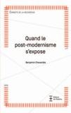 Benjamin Chavardès - Quand le post-modernisme s'expose.