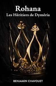 Ebook électronique gratuit télécharger pdf Rohana  - Les Héritiers de Dyméria in French 9791026247029 PDB iBook