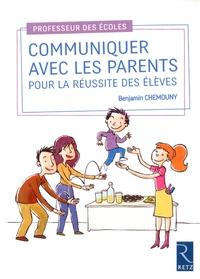 Communiquer avec les parents pour la réussite des élèves - Benjamin Chemouny |