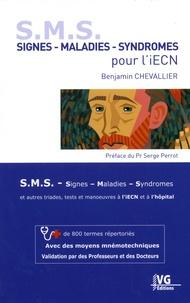 Benjamin Chevallier - S. M. S. Signes - Maladies - Syndromes pour l'iECN - + de 800 termes répertoriés avec des moyens mnémotechniques.