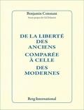 Benjamin Constant - De la liberté des Anciens comparée à celle des Modernes (1819).