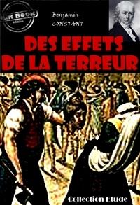 Benjamin Constant - Des Effets de la Terreur - édition intégrale.