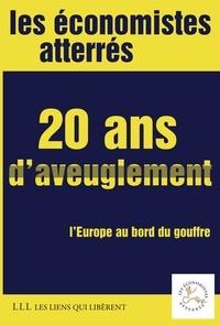 Benjamin Coriat et Thomas Coutrot - 20 ans d'aveuglement - L'Europe au bord du gouffre.