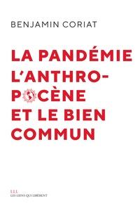 Benjamin Coriat - La pandémie, l'Anthropocène et le bien commun.