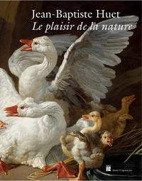 Benjamin Couilleaux - Jean-Baptiste Huet - Le plaisir de la nature.