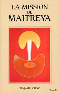 Benjamin Creme - La mission de Maitreya - Tome 2.
