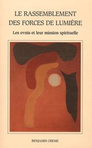 Le rassemblement des forces de lumière- Les ovnis : leur mission spirituelle - Benjamin Creme |