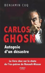 Benjamin Cuq - Carlos Ghosn - Autopsie d'un désastre.