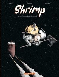 Benjamin d' Aoust et Matthieu Donck - Shrimp Tome 2 : La couleur de l'éternité.