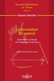 Benjamin Dabosville - L'information du salarié - Contribution à l'étude de l'obligation d'informer.