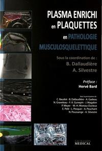 Benjamin Dallaudière et Alain Silvestre - Plasma enrichi en plaquettes en pathologie musculosquelettique.