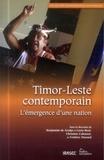 Benjamin de Araujo e Corte-Real et Christine Cabasset - Timor-Leste contemporain - L'émergence d'une nation.