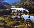 Benjamin de Capèle et Arnaud Späni - Ariège, terre d'avenir.