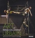 Benjamin de Capèle - Art et renouvellement urbain - 20 réalisations par les communes du Grand Lyon.