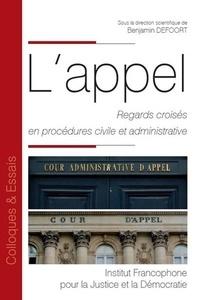 Benjamin Defoort - L'appel - Regards croisés en procédures civile et administrative.