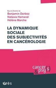 Benjamin Derbez et Natasia Hamarat - La dynamique sociale des subjectivités en cancérologie.