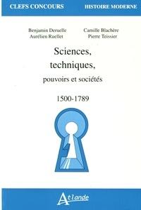 Benjamin Deruelle et Aurélien Ruellet - Sciences, techniques, pouvoirs et sociétés (1500-1789).