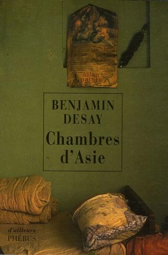 Benjamin Desay - Chambres d'Asie.