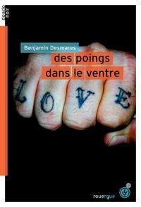 Benjamin Desmares - Des poings dans le ventre.