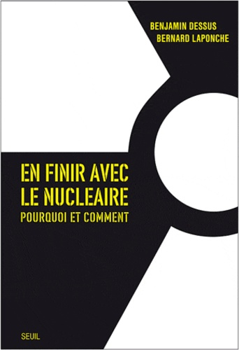 En finir avec le nucléaire. Pourquoi et comment