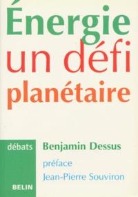 Benjamin Dessus - Energie - Un défi planétaire.