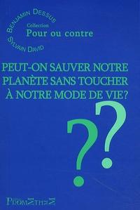 Benjamin Dessus et Sylvain David - Peut-on sauver notre planète sans toucher à notre mode de vie ?.