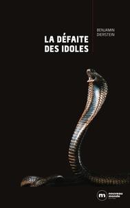 Benjamin Dierstein - La défaite des idoles.