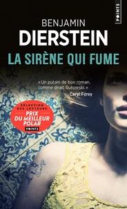 Benjamin Dierstein - La sirène qui fume.