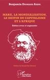 Benjamin Diomand Aikpa - Marx, la mondialisation, le destin du capitalisme et l'Afrique.