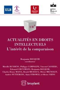 Benjamin Docquir - Actualités en droits intellectuels - L'intérêt de la comparaison.