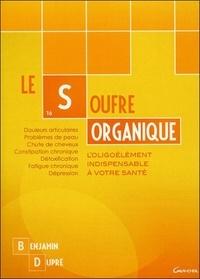 Benjamin Dupré - Le soufre organique - L'oligoélément indispensable à votre santé.