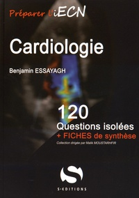 Benjamin Essayagh - Cardiologie - 120 questions isolées + fiches de synthèse.