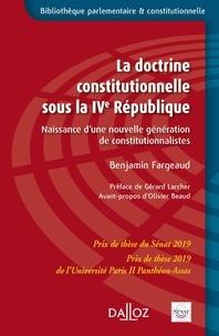 Benjamin Fargeaud - La doctrine constitutionnelle sous la IVe République - Naissance d'une nouvelle génération de constitutionnalistes.