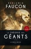 Benjamin Faucon - Le cercle des six Tome 1 : La théorie des géants.
